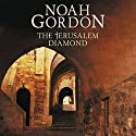 The Jerusalem Diamond Audiobook by Noah Gordon Narrated by Fleet Cooper