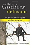 The Godless Delusion, Patrick Madrid and Kenneth Hensley, 1592767877