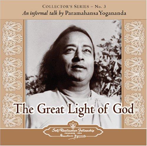 The Voice of Paramahansa Yogananda - The Great Light of God (Self-Realization Fellowship)
