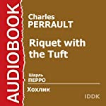 Riquet with the Tuft [Russian Edition] | Charles Perrault