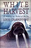 White Harvest, Louis Charbonneau, 1556113625