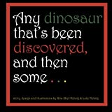 Any Dinosaur That's Been Discovered, and Then Some ..., Kris Abel-Helwig, 1492151025