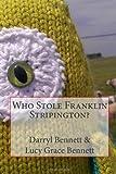 Who Stole Franklin Stripington?, Darryl Bennett, 147816252X