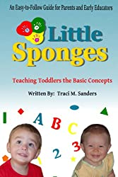 Little Sponges: Teaching Toddlers the Basic Concepts (English Edition)