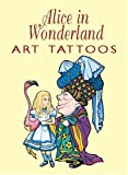 Alice in Wonderland Tattoos, Lewis Carroll, 0486427544