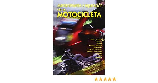 Mantenimiento Y Reparacion De La Motocicleta Vv Aa 9788483692974 Books