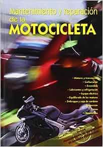 Mantenimiento Y Reparacion De La Motocicleta: 9788483692974: Amazon.com: Books