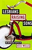 Lesbians Raising Sons, , 1555834108