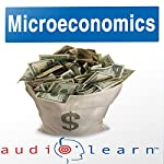 Microeconomics AudioLearn Follow-Along Manual: AudioLearn Economics Series | AudioLearn Editors