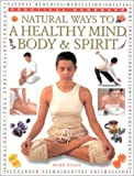 Natural Ways to a Healthy Mind, Body and Spirit, Mark Evans and Sue Hawkley, 0754808718