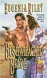 Bushwhacked Bride, Eugenia Riley, 0505523205