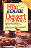 ": The Free and Equal Dessert Cookbook: 160 Quick and Delicious Low-Calorie, ""No Sugar Added"" Delights, Featuring Equal"