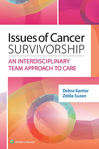 Issues of Cancer Survivorship: An Interdisciplinary Team Approach to Care Pdf