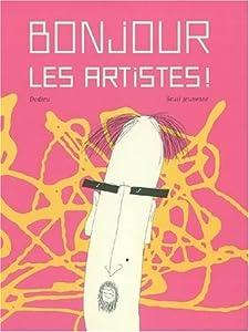 """Afficher """"Bonjour les artistes !"""""""
