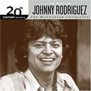 The Best of Johnny Rodriguez: 20th Century Masters - The Millennium Collection