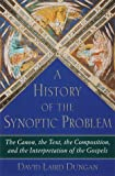 A History of the Synoptic Problem, David Laird Dungan, 0385471920