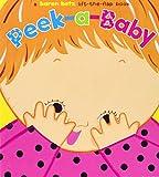 Peek-a-Baby: A Lift-the-Flap Book