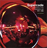 Supercade: A Visual History of the Videogame Age 1971--1984