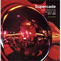 Supercade: A Visual History of the Videogame Age 1971-1984 (The MIT Press)