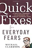 Quick Fixes for Everyday Fears, Michael Clarkson, 1569244626