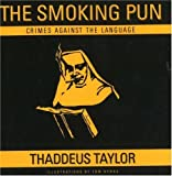 The Smoking Pun: Crimes Against the Language