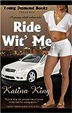 Ride Wit' Me, Katina King, 0972400389