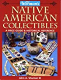 img - for Warman's Native American Collectibles: A Price Guide & Historical Reference (Warman's Encyclopedia of Antiques & Collectibles) book / textbook / text book