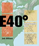 East 40 Degrees : An Interpretive Atlas, Williams, Jack, 081392524X