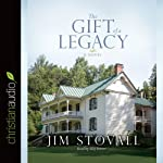 The Gift of a Legacy: A Novel | Jim Stovall