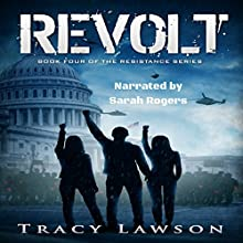 Revolt: Resistance Series, Book 4 Audiobook by Tracy Lawson Narrated by Sarah Rogers