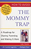 How to Avoid the Mommy Trap, Julie Shields, 1931868557