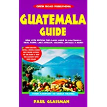 Guatemala Guide: Your Passport to Great Travel