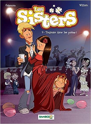 Amazon Com Les Sisters 9 Toujours Dans Les Pattes French