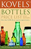 Kovels' Bottles Price List: 12th Edition