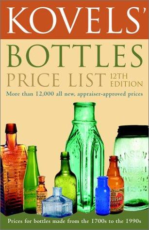 Kovels' Bottles Price List: 12th Edition
