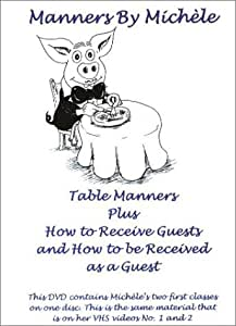 Manners By Michele: Table Manners Plus How to Receive Guests and How to be Received as a Guest