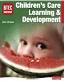 BTEC National Children's Care, Learning and Development (BTEC National Children's Care  Learning and Development 2007)