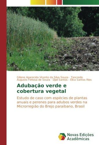 Adubao verde e cobertura vegetal: Estudo de caso com espcies de plantas anuais e perenes para adubos verdes na Microrregio do Brejo paraibano, Brasil (Portuguese Edition)