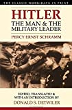 img - for Hitler: The Man and the Military Leader New edition by Schramm SCHRAMM, Percy Ernst, Schramm, Percy Ernst, Detwiler (1999) Paperback book / textbook / text book