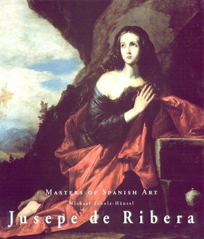 Jusepe De Ribera (Masters of Spanish Art)