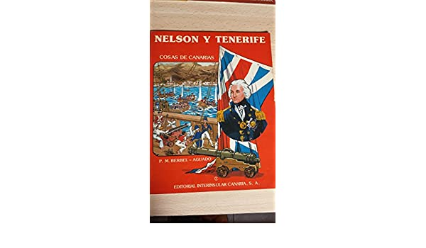 Nelson y Tenerife: Amazon.es: P.M.Berbel - Aguado, J. Pérez Aguado ...