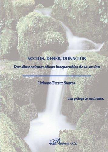 Accion, deber, donacion (Spanish Edition) [Urbano Ferrer Santos] (Tapa Blanda)