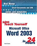 Sams Teach Yourself Microsoft Office Word 2003 in 24 Hours, Heidi Steele, 067232556X