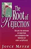 The Root of Rejection, Joyce Meyer, 0892747382