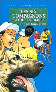 Les Six Compagnons, tome 30 : Les six compagnons au Tour de France par Paul-Jacques Bonzon