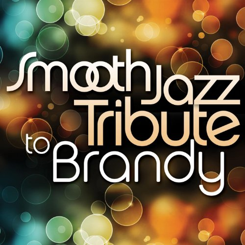 Smooth Jazz Tribute to Brandy (Smooth Brandy)