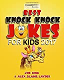 img - for The Best Knock Knock Jokes for Kids 2017: Funny Family Friendly Knock Knock Jokes for Kids! book / textbook / text book