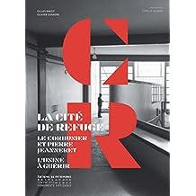 Cité de refuge (La): Le Corbusier et Pierre Jeanneret: l'usine à guérir