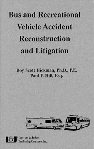 Bus and Recreational Vehicle Accident Reconstruction and Litigation