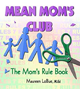 Mean Moms Club: The Moms Rule Book